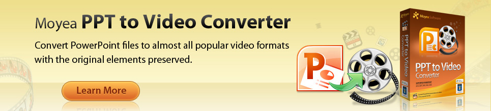 Moyea PPT to Video Converter - Best PowerPoint to Video Converter